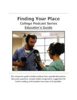 Finding Your Place College Podcast Series - Educator's Guide (August 2019)